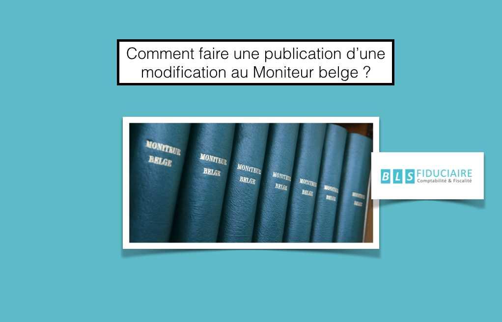 Comment Faire Une Publication D Une Modification Au Moniteur Belge